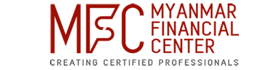 Myanmar Financial Center - Creating Certified Professionals