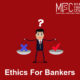 F101 Ethics in Banking